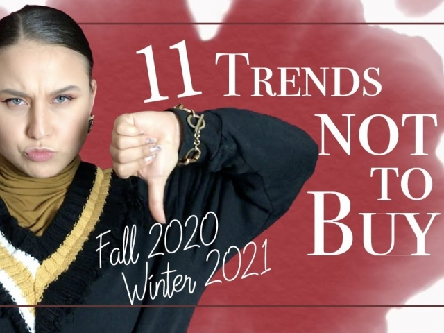 11 Trends Not to Buy this Fall 2020 Winter 2021????