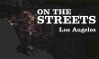 ON THE STREETS -- A Feature Documentary on Homelessness in L.A.